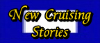 New Cruising Stories